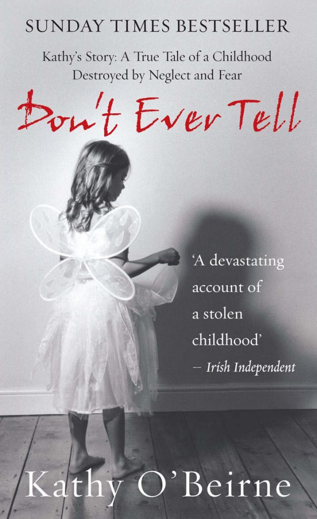 Don't Ever Tell: Kathy's Story By Kathy O'Beirne
